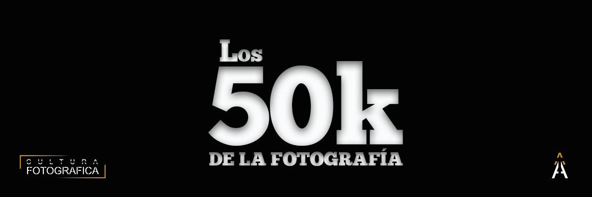 Los 50K de Cultura Fotográfica.